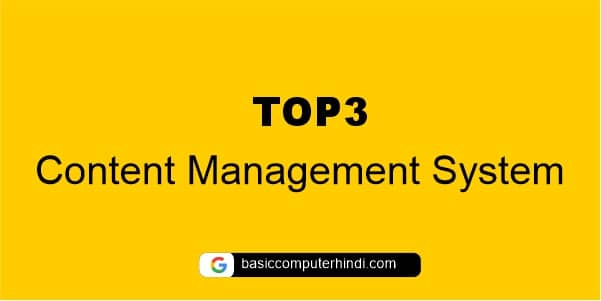 Top 3 Content Management System